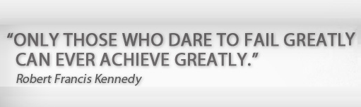 only-those-who-dare-to-fail-greatly